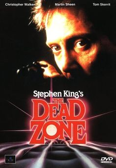 The Dead Zone (1983) Christopher Walken gives an eerie, memorable performance as Johnny Smith, a man who awakens from a five-year coma blessed with second sight: the ability to see a person's past, present and future simply through physical contact. When he shakes hands with an up-and-coming political candidate (Martin Sheen), Smith foresees nuclear war. Horror veteran David Cronenberg directs this supernatural thriller, adapted from a novel by Stephen King.
