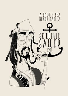 poster jack sparrow quote, a smooth sea never made a skilled sailor art print Jack Sparrow Quotes, Sparrow Art, Pop Art Posters, Quote Posters, Movie Posters, Hand Lettering, Sailor, Smooth, Sea
