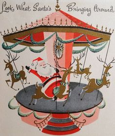 (via Christmas, Art of the Vintage Card / 1950s Santa on Carousel Vintage Christmas Card)