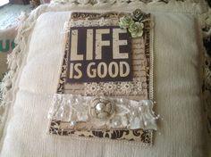 "Homemade ""life is good"" card."