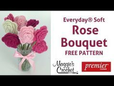 Crochet Rose Bouquet with Deborah Norville Everday Soft Yarn Free Pattern - Right Hand