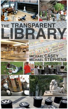 """New free ebook from Assistant Professor Michael Stephens and Michael Casey: """"The Transparent Library"""" San Jose State University, Media Center, Ebook Pdf, Free Ebooks, School Libraries, Social Media, Librarians, Popular, Columns"""