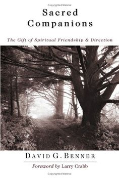 Sacred Companions: The Gift of Spiritual Friendship & Direction by David G. Benner http://www.amazon.com/dp/083083270X/ref=cm_sw_r_pi_dp_fPzXub10HFT6M