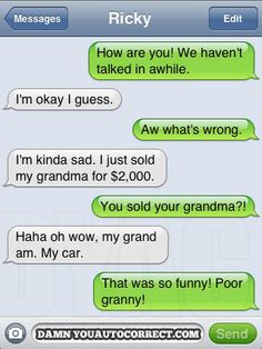 Damn you auto correct! Easy way to waste hours at a time! - p.s. Avoid reading these in public places. You'll find yourself laughing out loud frequently! www.damnyouautocorrect.com