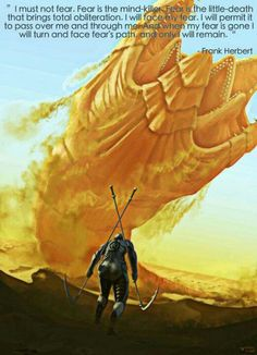 Dune. Fear is the mind killer....my favorite quote from the movie...Sci-Fi Art