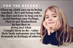 CHILDREN SHOULD BE TAUGHT TO KNOW IT'S NOT WRONG TO SAY NO,IT MAY SAVE THEM ONE DAY.