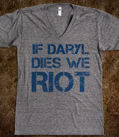 If Daryl dies we riot.