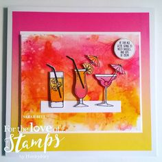For the Love of Stamps by Hunkydory - Cocktail Party - DT Card Sunset Cocktails Guys 21st Birthday, 21st Birthday Cakes, Birthday Cards, Sorority Canvas, Sorority Paddles, Sorority Recruitment, Sorority Crafts, Ink Stamps, Shaker Cards
