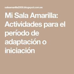 Mi Sala Amarilla: Actividades para el período de adaptación o iniciación
