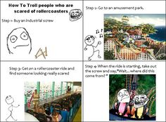 How to troll people who are scared of roller coasters. I want to do this to my best friend
