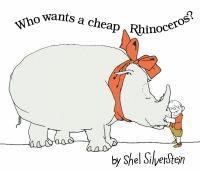 Who wants a cheap rhinoceros? / Shel Silverstein