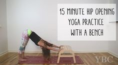 Pin now, practice later - 15 minute hip opening yoga practice with a bench Wearing: prismsport capris