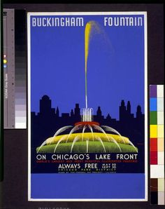Buckingham Fountain on Chicago's lake front, world's largest and most beautiful illuminated fountain ... / Buczak. John Buczak, Illinois : Federal Art Project, [1939] Work Projects Administration Poster Collection, Library of Congress Prints and Photographs Division.