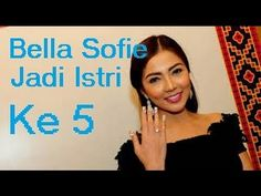 Gosip 4 Juni 2015. Bella Sofie Jado Istri Ke 5 Suryono. Dan Tidak Di Set...