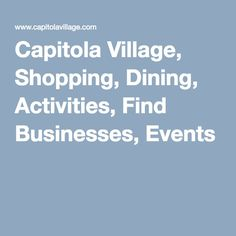 Capitola Village, Shopping, Dining, Activities, Find Businesses, Events