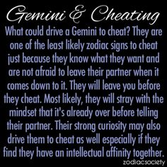 I think this is true. Im always blown away with how they say Geminis cheat. I will leave first. All About Gemini, Gemini Sign, Gemini And Virgo, Gemini Quotes, Gemini Woman, Zodiac Signs Gemini, My Zodiac Sign, Zodiac Facts, Gemini Man In Love
