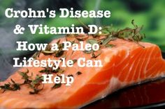 Vitamin D and Crohn's Disease: How a Paleo Lifestyle Can Help - Gutsy By Nature