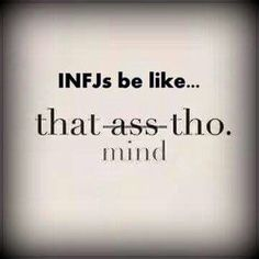 #INFJ's be like...