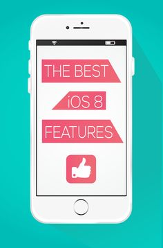 These are the features that make iOS 8 great!