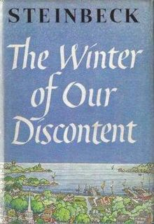 """I reread Steinbeck's """"The Winter of Our Discontent."""" I also read its critics and admirers. I also read the conferring speech for the Noble Prize Steinbeck won. They all wrote about the novel's statement on American morality. No one, not a single one of them, mentioned that Steinbeck's novel transported them to another place, another time where they were able to forget the aches, pains and anxiety of their existence. Steinbeck did his job; and he did it very well. He entertained!"""