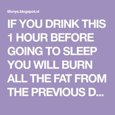 After Just 2 Sips, Your Belly Fat Will Disappear And Your Metabolism Will Be Faster Than Ever! Fat Burner Drinks, Fat Burning Foods, 2 Ingredients, Go To Sleep, Metabolism, Burns, Healthy Lifestyle, Health Fitness, Weight Loss