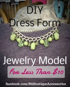 Create Your Own Dress Form/Jewelry Model For Paparazzi Jewelry For Less Than $10.