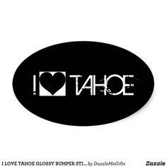 I LOVE TAHOE GLOSSY BUMPER STICKER