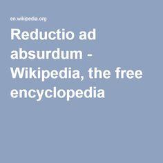 Reductio ad absurdum - Wikipedia, the free encyclopedia