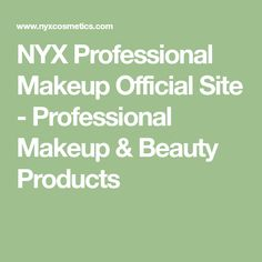 NYX Professional Makeup Official Site - Professional Makeup & Beauty Products