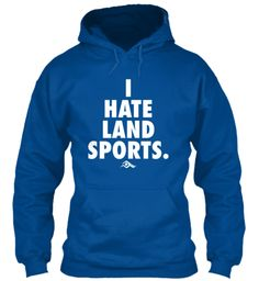 I Hate Land Sports - iSwimWithIssues