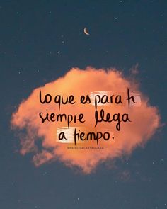 La imagen puede contener: nube, cielo y texto Positive Mind, Positive Vibes, Positive Quotes, Inspirational Phrases, Motivational Phrases, Self Compassion Quotes, Excellence Quotes, Love Phrases, More Than Words