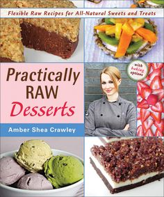 Practically Raw Desserts giveaway on Fork and Beans today!