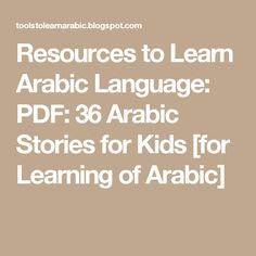 Resources to Learn Arabic Language: PDF: 36 Arabic Stories for Kids [for Learning of Arabic]