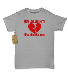 More Love. Less Hate. Pray For Orlando Womens T-shirt