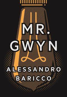 Mr. Gwyn by Alessandro Baricco; design by Sunra Thompson (McSweeney's / July 2014)