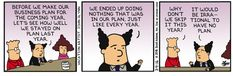 Wir brauchen einen Plan!  (warum auch immer, denn wir halten uns eh nicht dran …)  Allzweck-Strip, für Wirtschaft, Politik und das restliche Leben einzusetzen … (deshalb mal in diesem Drittblog gebookmarkt)