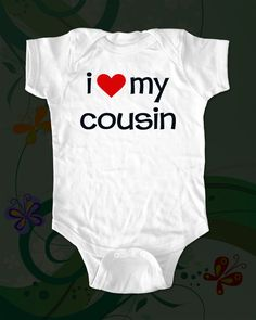 i love my cousin  funny saying printed on by cuteandfunnykids, $16.00