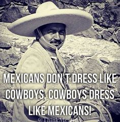 "The English word ""cowboy"" comes from the Spanish word ""vaquero"". Just so you know..."