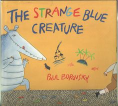 The Strange Blue Creature by Borovsky, Paul