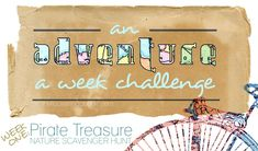 An adventure a week challenge... count us in!
