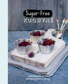 Tato kuchařka vám pomůže upravit vaši stravu a trávicí systém tak, že sníží, nebo dokonce úplně omezí příjem cukru. Tak začněte a osvojte si životní styl bez cukru s recepty, které pozvednou vaši náladu a sníží obvod v pase. #kucharka #sugarfree #recepty #dieta Sugar Free, Tray, Pudding, Breakfast, Desserts, Food, Fine Dining, Morning Coffee, Tailgate Desserts