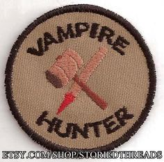 Hey, I found this really awesome Etsy listing at https://www.etsy.com/listing/77286711/vampire-hunter-geek-merit-badge-patch