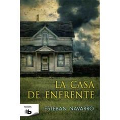 LA CASA DE ENFRENTE - ESTEBAN NAVARRO
