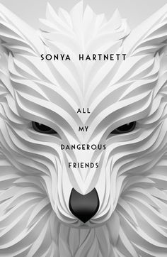 AUS #CoverReveal All My Dangerous Friends by Sonya Hartnett: