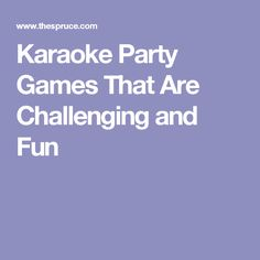 Karaoke night is as easy as finding a youtube video. Keep it fun. No put downs. You get dress it up woth costumes and props or dress it down with a pretend mic
