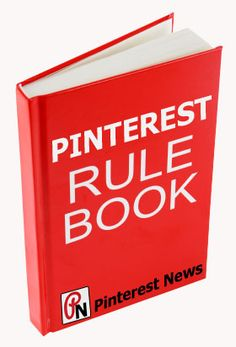 Rule Book For Pinterest - Members, please read these 5 important rules so we can stop the Spam on our boards.