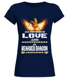 """# You Need Is Love And A BEARDED DRAGON .  HOW TO ORDER:1. Select the style and color you want2. Click """"Buy it now""""3. Select size and quantity4. Enter shipping and billing information5. Done! Simple as that!TIPS: Buy 2 or more to save shipping cost!This is printable if you purchase only one piece. so don't worry, you will get yours.Guaranteed safe and secure checkout via: Paypal 