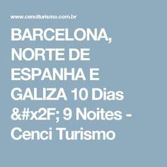 BARCELONA, NORTE DE ESPANHA E GALIZA  10 Dias / 9 Noites - Cenci Turismo