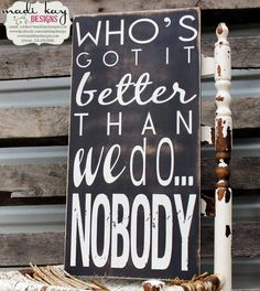 Who's Got it Better Than We Do... Nobody Family Rules Canvas or Wood Sign, Saying Sign, Quote Sign and Inspirational Quote