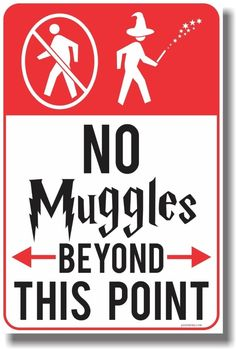 No Muggles Beyond This Point - NEW Magic Harry Potter Humor Poster <br> This new funny Magic Harry Potter poster makes a great gift for that wizard on your list! Harry Potter Poster, Harry Potter Plakat, Harry Potter Motto Party, Harry Potter Thema, Classe Harry Potter, Cumpleaños Harry Potter, Estilo Harry Potter, Harry Potter Classroom, Harry Potter Bedroom